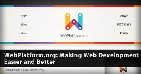WebPlatform.org: Making Web Development Easier and Better | Inteligencia de Negocios, Marketing Digital y Comunicaciones Estratégicas | Scoop.it