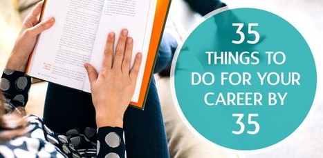 35 Things to Do for Your Career by 35 | ANTICIPATING THE FUTURE | Scoop.it