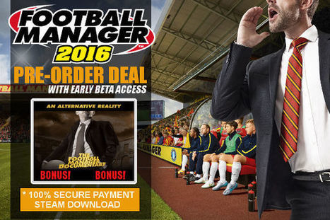 Pre-Order Football Manager 2016 w/ Early Beta Access   Passion4FM   Football Manager 2017   Scoop.it