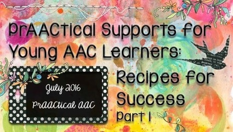 PrAACtical Supports for the Young AAC Learner: Recipes for Success, Part 1 | AAC: Augmentative and Alternative Communication | Scoop.it