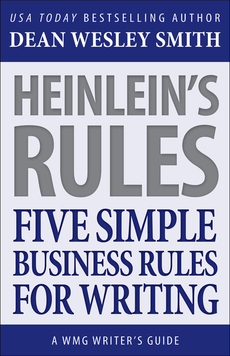 Heinlein's Rules: Chapter Four | Bullish Ink: Write Fiction Right | Scoop.it