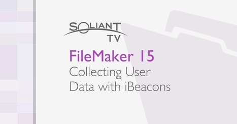 FileMaker 15: User Data and iBeacons | FileMaker News | Scoop.it
