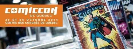 Québec aura son Comiccon dès le mois d'octobre - Geeks and Com' | Headlines from Nath | Scoop.it