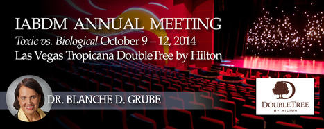 """IABDM 2014:Toxic vs. BiologicalOctober 9 – 12, 2014Las Vegas Tropicana DoubleTree by Hilton"" 