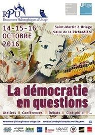 Rencontres Philosophiques d'Uriage - 7&egrave;me &eacute;dition<br/><br/> <br/><br/> 15 et 16 octobre 2016<br/><br/>   La d&eacute;mocratie en questions | Philosophie en France | Scoop.it