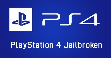 Hacker Confirms PlayStation 4 Jailbreak! Exploit Could Open Doors for Pirated Games | Hacking Wisdom | Scoop.it