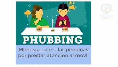 Phubbing.Menospreciar a las personas por estar en el móvilProfesorOnline | Profesoronline | Scoop.it
