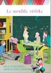 Crea y aprende con Laura: La mochila violeta. Guía de lectura infantil y juvenil no sexista y coeducativa | La Chavalería | Scoop.it