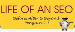 Life of an SEO: Before, After & Beyond Penguin 2.1 [Infographic] | Daily SEO Tip | Google News | Scoop.it