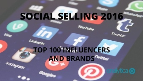 Social Selling 2016: Top 100 Influencers and Brands | LinkedIn for business | Scoop.it