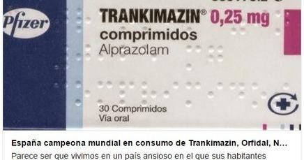 CNA: España campeona mundial en consumo de Trankimazin, Orfidal, Noctamid (fármacos ansiolíticos y somníferos) | La R-Evolución de ARMAK | Scoop.it
