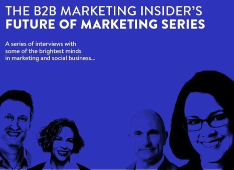 The Future Of Marketing E-Book - B2B Marketing Insider | WeblyLab. | Scoop.it