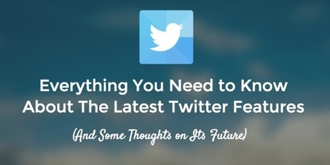 Everything You Need to Know About The Latest Twitter Features | Buffer | Public Relations & Social Media Insight | Scoop.it