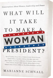 What Will It Take to Make a Woman President?: Take The Lead's Interview with Marianne Schnall (Part 1) - Take The Lead | Career & Entrepreneurship | Scoop.it