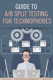 Guide to A/B Split Testing for Technophobes   Test ABC   Scoop.it