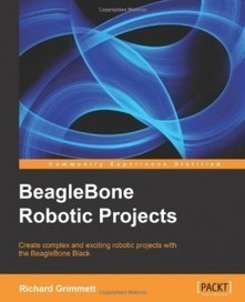 BeagleBone Robotic Projects - Join eBook | Raspberry Pi | Scoop.it