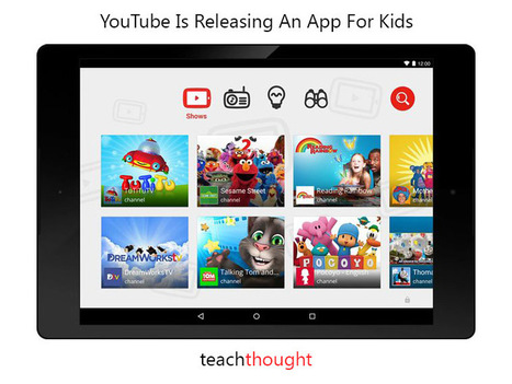 YouTube Is Releasing An App For Kids | New 21st Century Challenges | Scoop.it