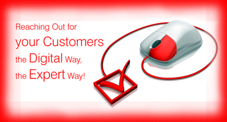 Reaching Out for your Customers –the Digital Way, the Expert Way! | Technology | Scoop.it