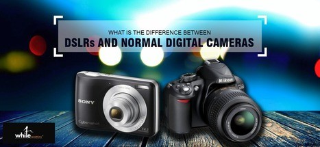 Do you Know : Difference between a DSLR and a Digital camera | Online Marketing Strategy - SMO - SEO - WEBSITE - GOOGLE - Education | Scoop.it