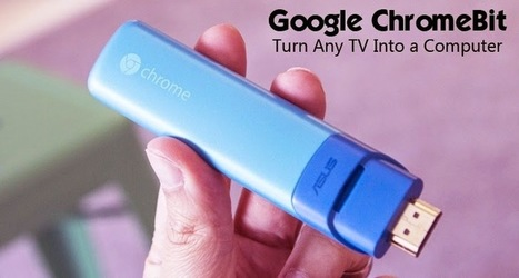 Google $100 ChromeBit Turns Any TV Into a Computer | Richard Kastelein on Second Screen, Social TV, Connected TV, Transmedia and Future of TV | Scoop.it