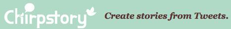 Chirpstory: a pragmatic story-telling alternative to Storify? | Publishing | Scoop.it