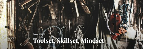 Toolset, Skillset, Mindset - The Curious Creative | Edumathingy | Scoop.it