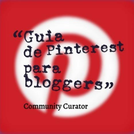 Guía de Pinterest para bloggers: Datos, consejos y herramientas. | Social Media Marketing Introduction | Scoop.it