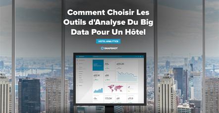 Comment Choisir Les Outils d'Analyse Du Big Data Pour un Hôtel | Revue de presse | Scoop.it