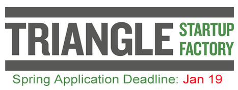 Start YOUR Application – Triangle Startup Factory Spring Term Deadline 1.19 | Startup Revolution | Scoop.it