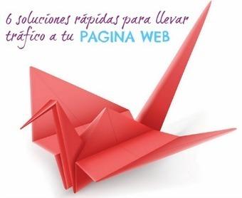 6 soluciones rápidas para llevar tráfico a tu página web Riolan | Marketing de contenidos - Content Marketing | Scoop.it