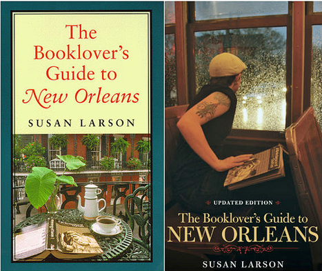 Turning on readers to the city anew: An interview with Susan Larson - NolaVie | Literature & Psychology | Scoop.it