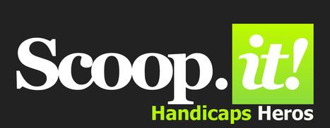 HANDICAPS HEROS | 694028 | Scoop.it