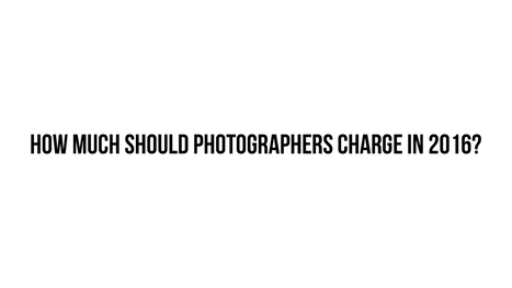How Much Should Photographers Charge In 2016? - DIY Photography | Richmatphoto | Scoop.it