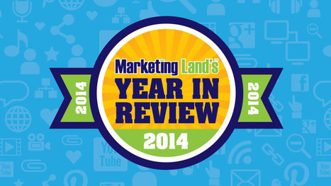 A Year In Social Sharing: Marketing Land's Top 25 Most Shared Stories Of 2014 | Virtual Connections | Scoop.it