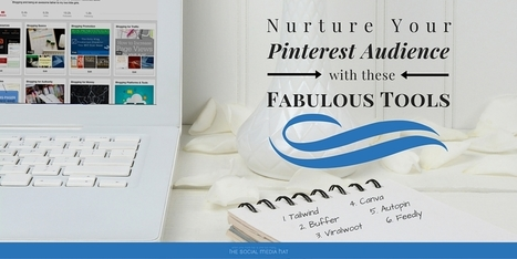 Nurture Your Pinterest Audience With These Fabulous Tools | The Content Marketing Hat | Scoop.it