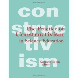 The Practice of Constructivism in Science Education | we-Learning | Scoop.it