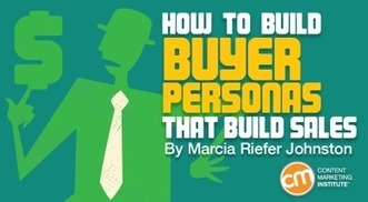 How to Build Buyer Personas That Build Sales | Social Media, SEO, Mobile, Digital Marketing | Scoop.it