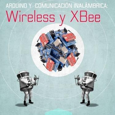 Arduino y Comunicación Inalámbrica I - Wireless y XBee (Taller) - interventoRED | tec3eso | Scoop.it