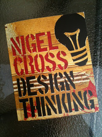 """Transforming Grounds: BOOK COMMENT: NIgel Cross """"Design Thinking""""   Design Thinking   Scoop.it"""