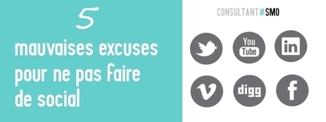 5 mauvaises excuses pour ne pas faire de social - Consultant SMO   Actualités TIC   Scoop.it