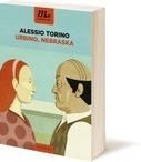 """Leggi Marchigiano sotto l'ombrellone   """"Urbino, Nebraska"""" di Alessio Torino   Le Marche un'altra Italia   Scoop.it"""
