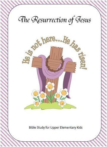 Bible Lessons for Kids: The Resurrection of Jesus - Bible Study for Upper Elementary Kids | Children's Ministry Ideas | Scoop.it