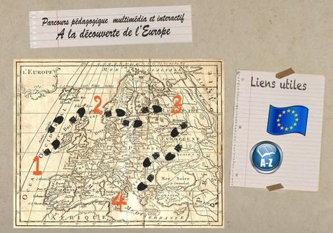 La découverte de l'Europe - Parcours pédagogique interactif by Catherine Ricoul | faire un cours : conception, scénarisation, animation, évaluation | Scoop.it