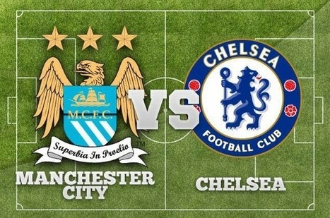 Watch Manchester City v Chelsea Online-EPL:Team News,Line Up,Record,TV info | Watch All Live Streaming All over the world | Scoop.it