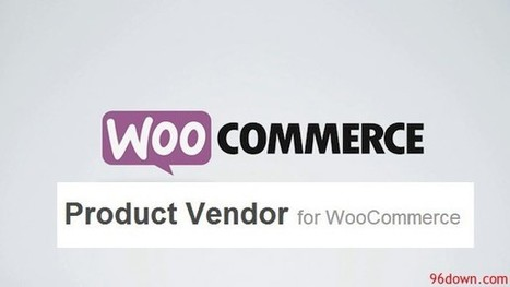 Product Vendor for WooCommerce | Download Free Nulled Scripts | Push | Scoop.it