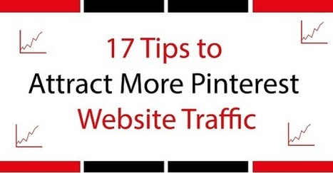 17 Tips to Attract More Pinterest Website Traffic [Infographic] - | Pinterest | Scoop.it