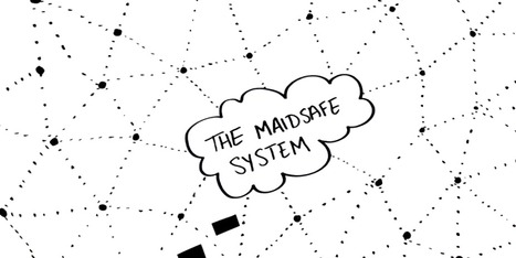 MaidSafe - The New Decentralized Internet | The Asymptotic Leap | Scoop.it