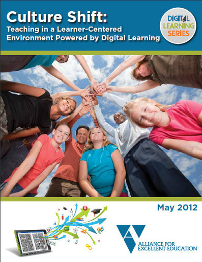 Culture Shift: Teaching in a Learner-Centered Environment Powered by Digital Learning | Alliance for Excellent Education | :: The 4th Era :: | Scoop.it