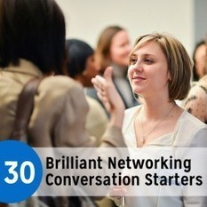 Best of 2013: 30 Brilliant Networking Conversation Starters | The Daily Muse | Networking | Scoop.it