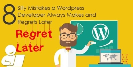 Common silly mistakes every WordPress developer tends to commit | Web Design and Development | Scoop.it